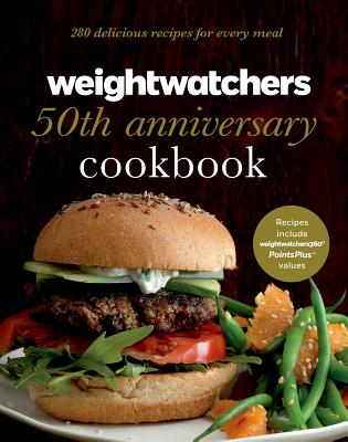 Weight Watchers 50th Anniversary Cookbook: 280 Delicious Recipes for Every Meal, Weight Watchers