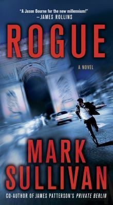 Rogue (Robin Monarch Thrillers), Mark Sullivan