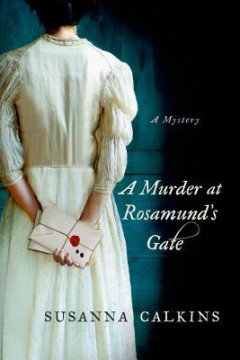 Murder at Rosamund's Gate (Lucy Campion Mysteries), CALKINS, SUSANNA