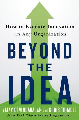 Image for Beyond the Idea: How to Execute Innovation in Any Organization
