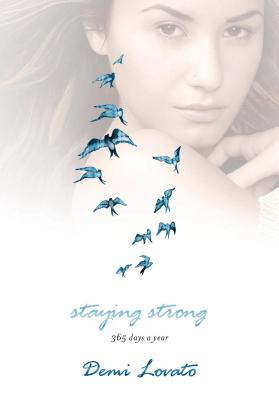 Staying Strong: 365 Days a Year, Lovato, Demi
