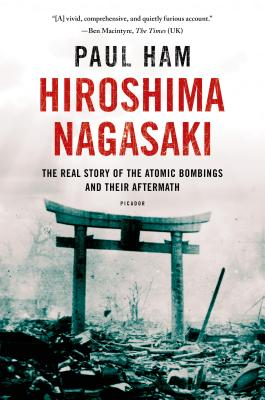 Image for Hiroshima Nagasaki: The Real Story of the Atomic Bombings and Their Aftermath