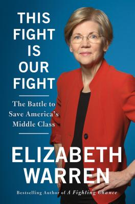 Image for This Fight Is Our Fight: The Battle to Save America's Middle Class