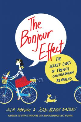 Image for Bonjour Effect: The Secret Codes of French Conversation Revealed