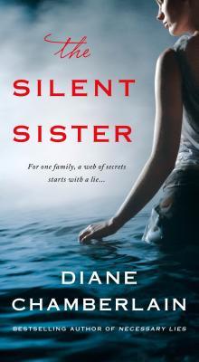 The Silent Sister: A Novel, Diane Chamberlain