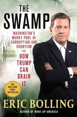 Image for The Swamp: Washington's Murky Pool of Corruption and Cronyism and How Trump Can Drain It