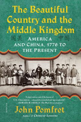 Image for Beautiful Country and the Middle Kingdom: America and China, 1776 to the Present