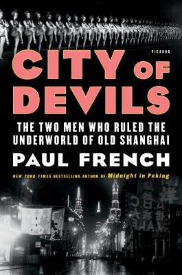 Image for City of Devils: The Two Men Who Ruled the Underworld of Old Shanghai