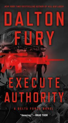 Image for Execute Authority: A Delta Force Novel