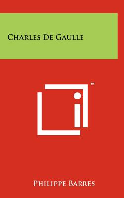 Charles De Gaulle (French Edition), Barres, Philippe