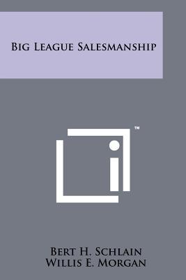Big League Salesmanship, Schlain, Bert H.