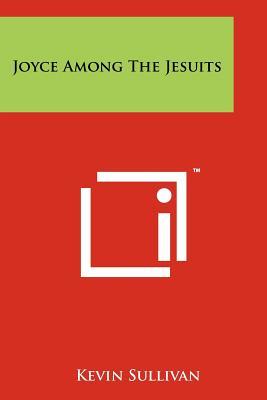 Joyce Among The Jesuits, Sullivan, Kevin