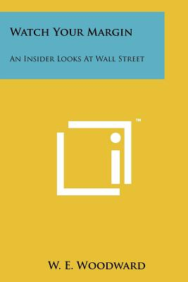Watch Your Margin: An Insider Looks At Wall Street