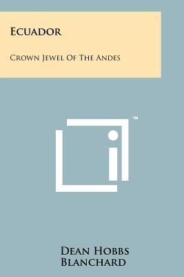 Ecuador: Crown Jewel Of The Andes