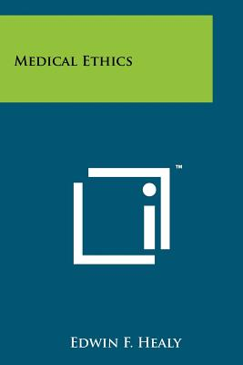 Medical Ethics, Healy, Edwin F.