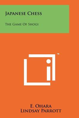 Japanese Chess: The Game Of Shogi, Ohara, E.