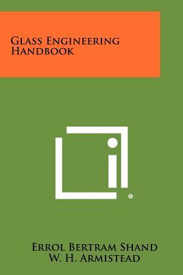 Glass Engineering Handbook, Shand, Errol Bertram