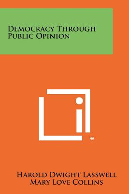Democracy Through Public Opinion, Lasswell, Harold Dwight