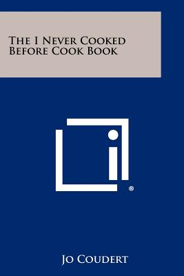 The I Never Cooked Before Cook Book, Coudert, Jo