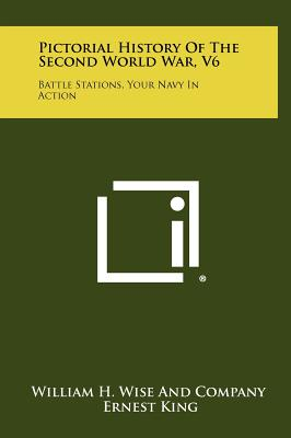 Image for Pictorial History Of The Second World War, V6: Battle Stations, Your Navy In Action