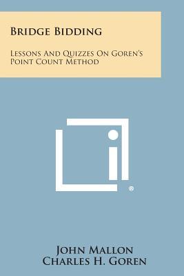 Bridge Bidding: Lessons and Quizzes on Goren's Point Count Method, Mallon, John