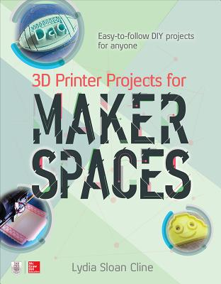 Image for 3D Printer Projects for Makerspaces