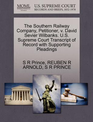 Image for The Southern Railway Company, Petitioner, v. David Sevier Wilbanks. U.S. Supreme Court Transcript of Record with Supporting Pleadings