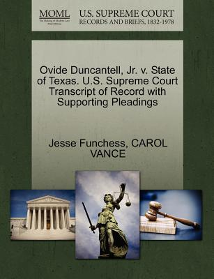 Ovide Duncantell, Jr. v. State of Texas. U.S. Supreme Court Transcript of Record with Supporting Pleadings, Funchess, Jesse; VANCE, CAROL