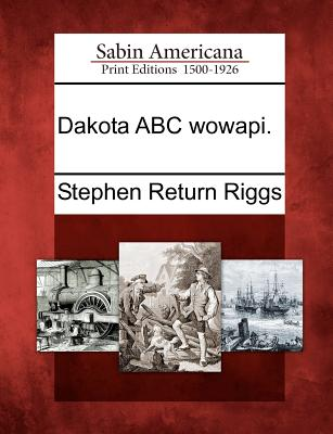 Dakota ABC wowapi., Riggs, Stephen Return