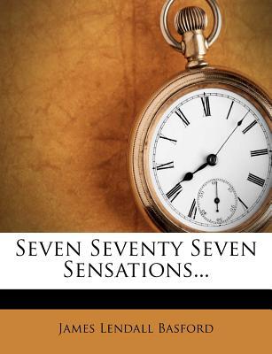 Seven Seventy Seven Sensations..., Basford, James Lendall