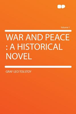 War and Peace: A Historical Novel Volume 1, Tolstoy, Leo Nikolayevich