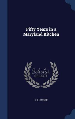 Image for Fifty Years in a Maryland Kitchen