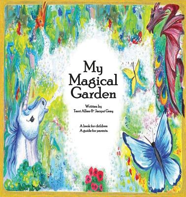My Magical Garden, Allen, Terri; Gray, Jacqui