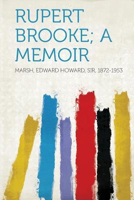 Rupert Brooke; A Memoir