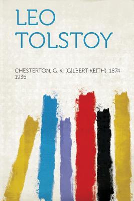 Leo Tolstoy, 1874-1936, Chesterton G. K.