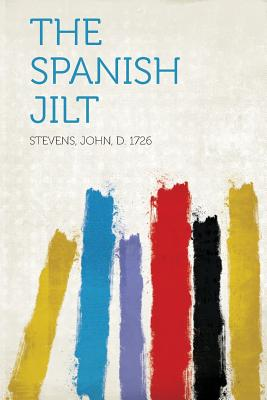 The Spanish Jilt, 1726, Stevens John D.