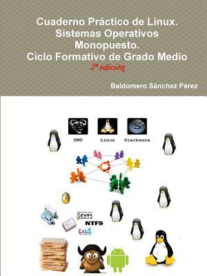 Cuaderno Pr�ctico de Linux. Sistemas Operativos Monopuesto (Spanish Edition), S�nchez P�rez, Baldomero