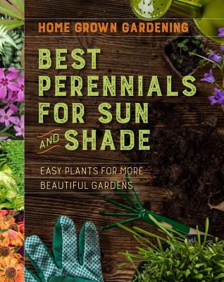 Image for Best Perennials for Sun and Shade (Home Grown Gardening)