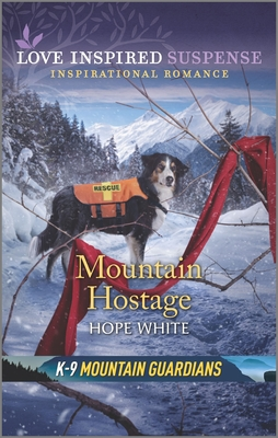 Image for Mountain Hostage (K-9 Mountain Guardians)