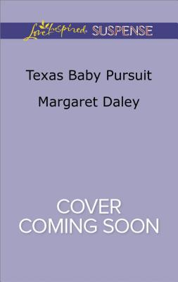 Texas Baby Pursuit (Lone Star Justice), Margaret Daley
