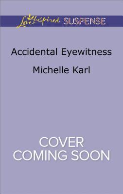 Image for Accidental Eyewitness (Mountie Brotherhood)