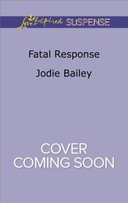 Fatal Response, Jodie Bailey