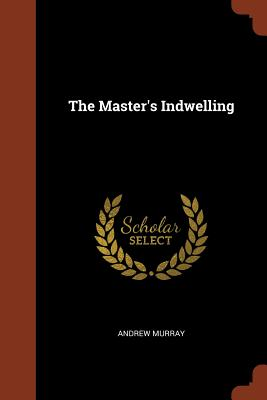 The Master's Indwelling, Murray, Andrew