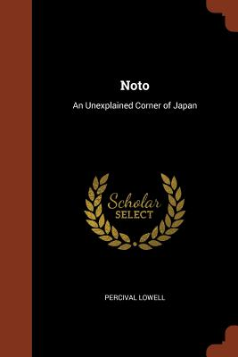Noto: An Unexplained Corner of Japan, Lowell, Percival