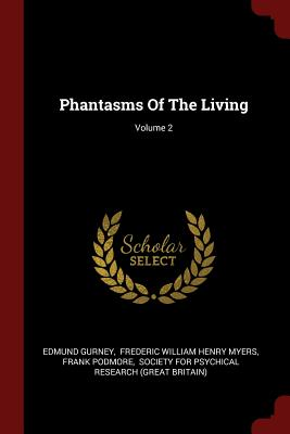 Image for Phantasms Of The Living; Volume 2