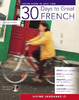 30 Days to Great French, Living Language