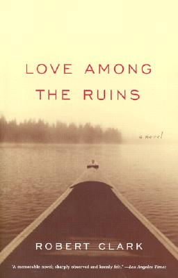 Image for Love Among the Ruins: A Novel