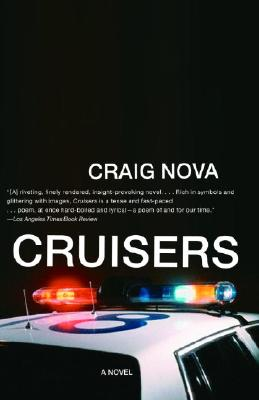 Cruisers, a Novel, Nova, Craig