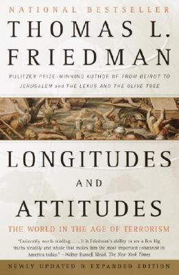 Longitudes and Attitudes: The World in the Age of Terrorism, Friedman, Thomas L.