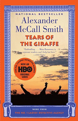 Tears of the Giraffe (No. 1 Ladies Detective Agency, Book 2), Smith, Alexander McCall